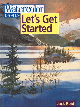 Watercolor Basics - Let's Get Started by Jack Reid