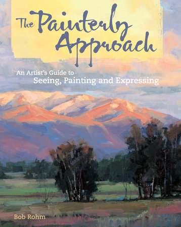 The Painterly Approach by Bob Rohm
