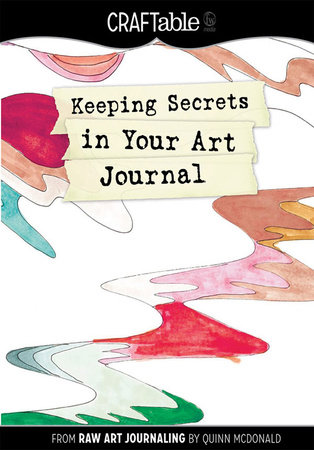 Keeping Secrets in Your Art Journal by Quinn McDonald