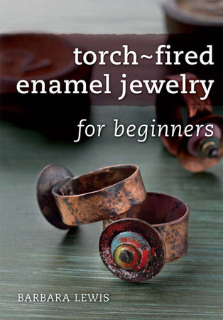 Torch-Fired Enamel Jewelry for Beginners by Barbara Lewis