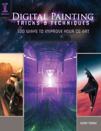 Digital Painting Tricks & Techniques by Gary Tonge