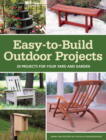 Easy-to-Build Outdoor Projects by Popular Woodworking