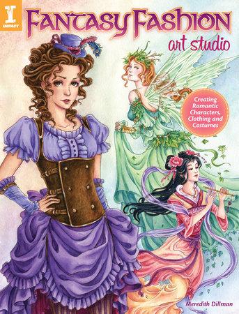 Fantasy Fashion Art Studio by Meredith Dillman