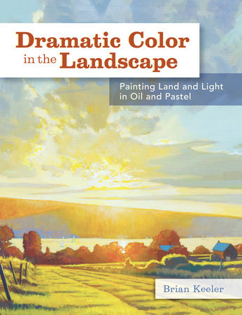 Dramatic Color in the Landscape by Brian Keeler