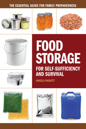 Food Storage for Self-Sufficiency and Survival by Angela Paskett