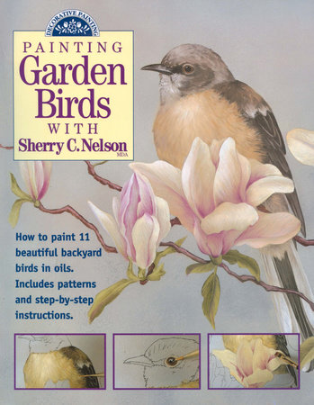 Painting Garden Birds with Sherry C. Nelson by Sherry Nelson