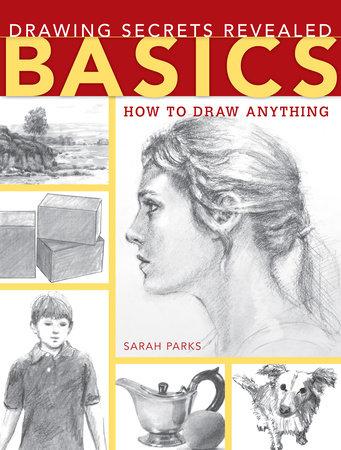 Drawing Secrets Revealed - Basics by Sarah Parks