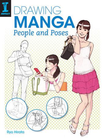 Drawing Manga People and Poses by Ryo Hirata