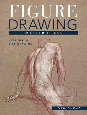 Figure Drawing Master Class by Dan Gheno