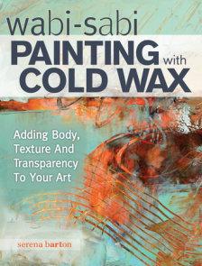Wabi Sabi Painting with Cold Wax