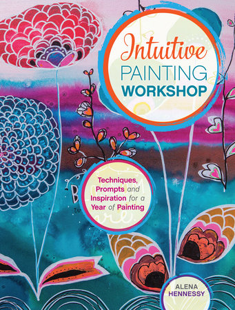 Intuitive Painting Workshop by Alena Hennessy