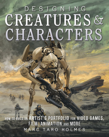 Designing Creatures and Characters by Marc Taro Holmes
