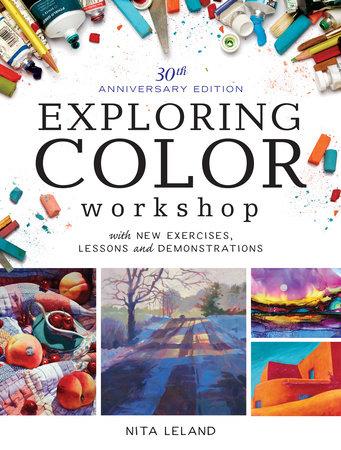 Exploring Color Workshop, 30th Anniversary Edition by Nita Leland