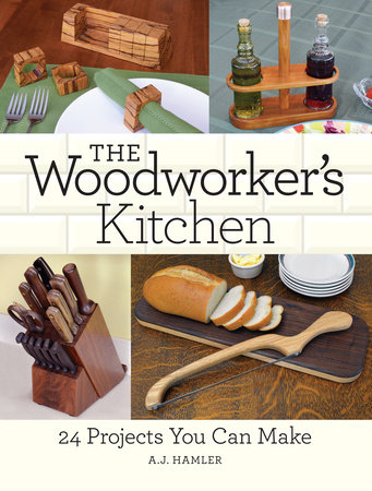 The Woodworker's Kitchen by A.J. Hamler