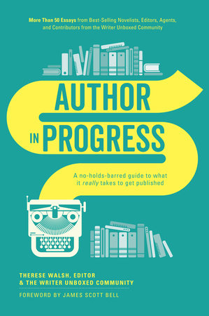 Author In Progress by Therese Walsh