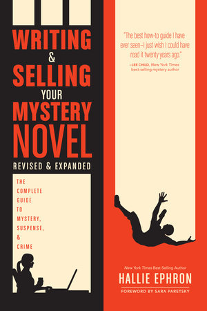 Writing and Selling Your Mystery Novel Revised and Expanded Edition by Hallie Ephron
