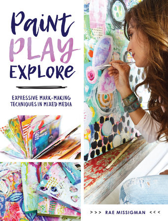Paint, Play, Explore by Rae Missigman