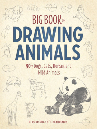 Big Book of Drawing Animals by Thierry Beaudenon and P. Rodriguez