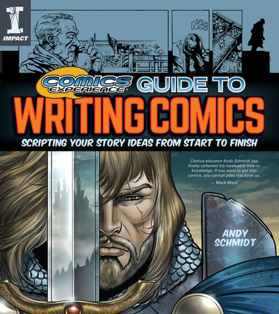 Comics Experience Guide to Writing Comics by Andy Schmidt