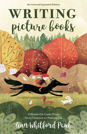 Writing Picture Books Revised and Expanded Edition by Ann Whitford Paul