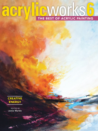 AcrylicWorks 6 - Creative Energy by Jamie Markle
