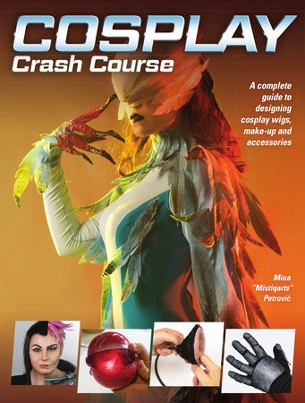 Cosplay Crash Course by Mina Petrovic