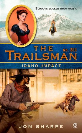 The Trailsman #311 by Jon Sharpe