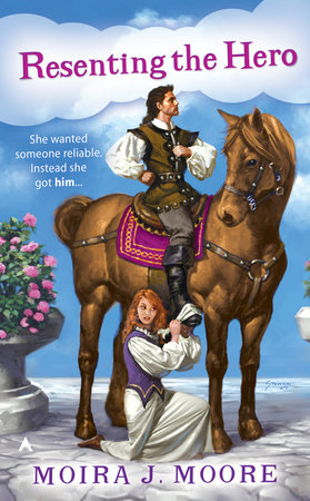 Resenting the Hero by Moira J. Moore