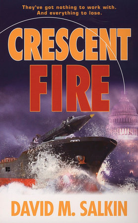 Crescent Fire by David M. Salkin