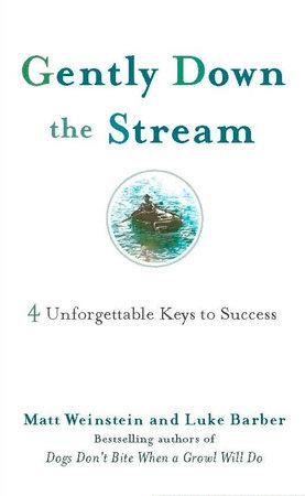Gently Down the Stream by Matt Weinstein and Luke Barber