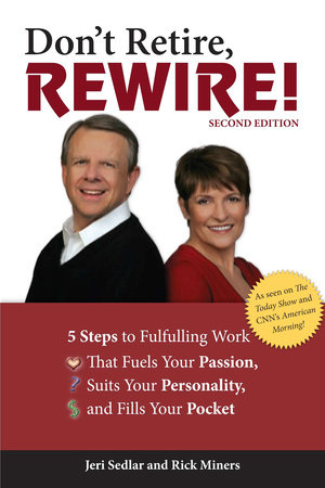 Don't Retire, Rewire!, 2nd Edition by Jeri Sedlar and Rick Miners