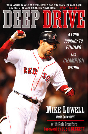 Deep Drive by Mike Lowell and Rob Bradford