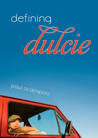 Defining Dulcie by Paul Acampora