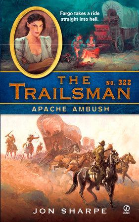 The Trailsman #322 by Jon Sharpe