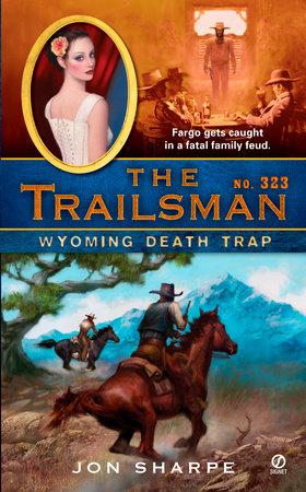 The Trailsman #323 by Jon Sharpe