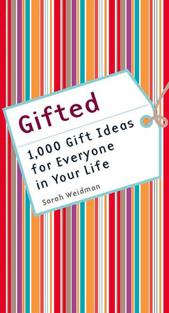 Gifted by Sarah Weidman