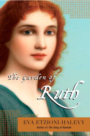 The Garden of Ruth by Eva Etzioni-Halevy