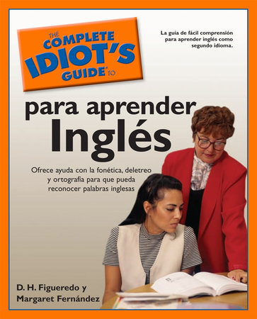 The Complete Idiot's Guide to Para Aprender Ingles by D.H. Figueredo and Margaret Fernandez