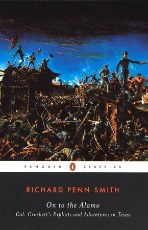 On to the Alamo by Richard Penn Smith