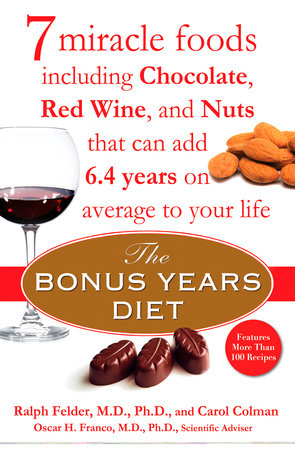 The Bonus Years Diet by Ralph Felder, Carol Colman and Oscar H. Franco