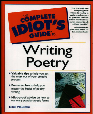 The Complete Idiot's Guide to Writing Poetry by Nikki Moustaki