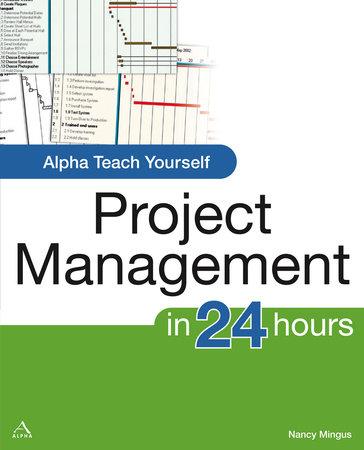 Alpha Teach Yourself Project Management by Nancy Mingus, PMP