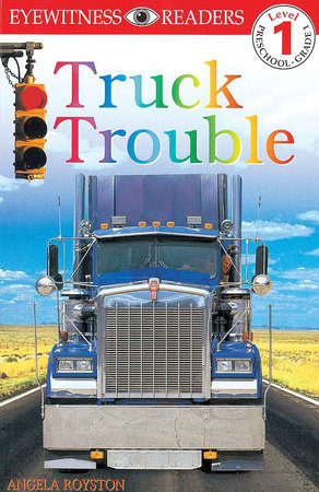 DK Readers: Truck Trouble by Angela Royston