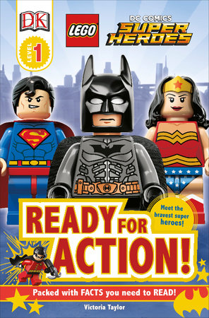 DK Readers L1: LEGO DC Super Heroes: Ready for Action! by Victoria Taylor