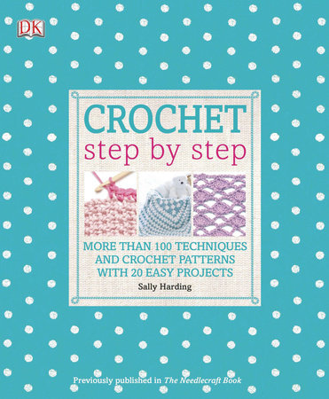 Crochet Step by Step by Sally Harding