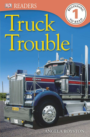 DK Readers L1: Truck Trouble by Angela Royston