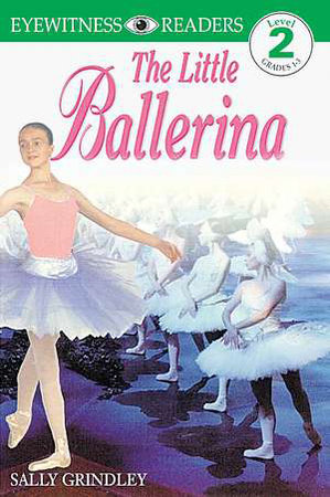 DK Readers: The Little Ballerina by Sally Grindley