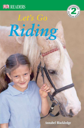 DK Readers L2: Let's Go Riding by Annabel Blackledge