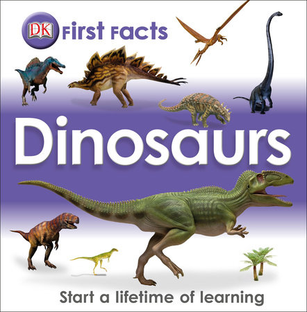 First Facts:Dinosaurs by DK
