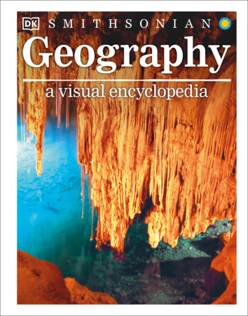 Geography: A Visual Encyclopedia by DK